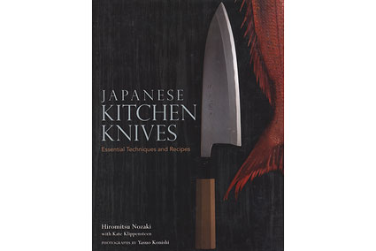 Japanese Kitchen Knives: Essential Techniques and Recipes by Hiromitsu Nozaki<br>(out of print but still available here)